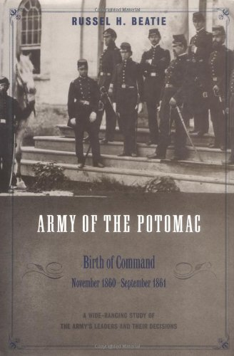 The Army of the Potomac: Birth of Command, November 1860-September 1861