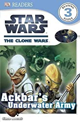 DK Readers: Star Wars: The Clone Wars: Ackbar's Underwater Army (DK Reader - Level 3 (Quality)) by Beecroft, Simon (2012)