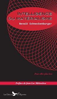 Intelligence du matérialisme par Benoît Schneckenburger