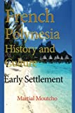 French Polynesia History and Culture: Early Settlement