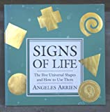 Signs of Life : The Five Universal Shapes and How to Use Them, Arrien, Angeles, 0916955109