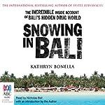 Snowing in Bali: The Incredible Inside Account of Bali's Hidden Drug World | Kathryn Bonella