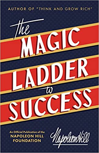 image for The Magic Ladder to Success: An Official Publication of The Napoleon Hill Foundation