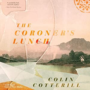 The Coroner's Lunch: The Dr. Siri Investigations, Book 1 Audiobook by Colin Cotterill Narrated by Clive Chafer