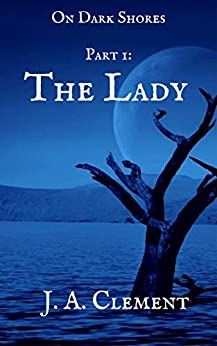 On Dark Shores: The Lady by [Clement, J.A.]