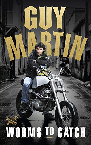 Download PDF Guy Martin - Worms to Catch