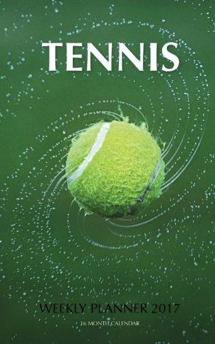 Tennis Weekly Planner 2017: 16 Month Calendar PDF
