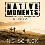 Native Moments | Nic Schuck