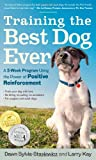Training the Best Dog Ever, Dawn Sylvia-Stasiewicz and Larry Kay, 0761168850