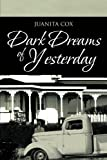 Dark Dreams of Yesterday, Juanita Cox, 1466972807