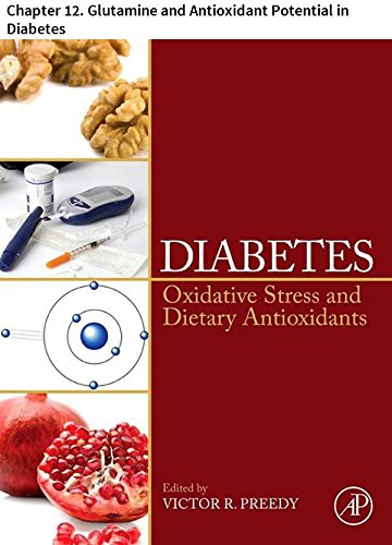 - Diabetes: Chapter 12. Glutamine and Antioxidant Potential in Diabetes