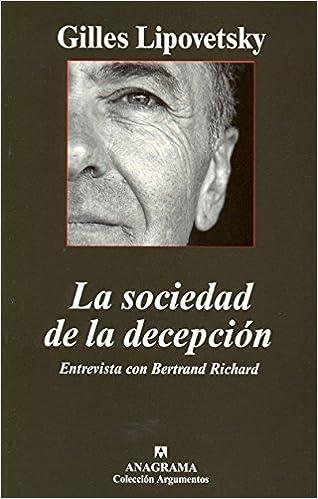 Descarga de libros pda La sociedad de la decepción: Entrevista con Bertrand Richard (Argumentos) in Spanish PDF 8433962760