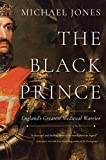 The Black Prince: England's Greatest Medieval