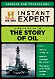 Instant Expert: Story Of Oil