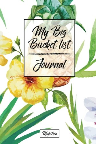 - My Bucket List Journal: Tropical Cover   Record Your 100 Bucket List Ideas, Goals, Dreams & Deadlines in One Handy Journal Notebook (bucket list goals organier)