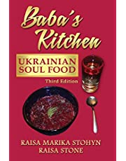 Baba's Kitchen: Ukrainian Soul Food: with Stories From the Village, third edition