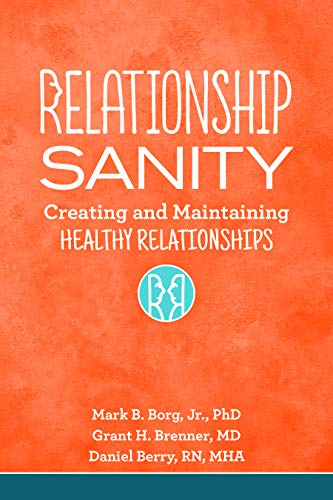 Maintaining Healthy - Relationship Sanity: Creating and Maintaining Healthy Relationships
