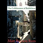 The Collaborator of Bethlehem: An Omar Yussef Mystery | Matt Beynon Rees