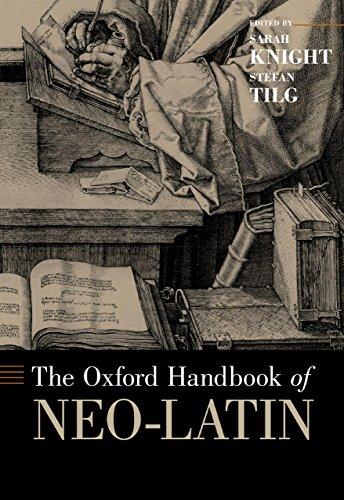Download The Oxford Handbook of Neo-Latin (Oxford Handbooks) Pdf