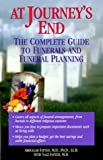 img - for At Journey's End: The Complete Guide to Funerals and Funeral Planning by Abdullah Fatteh (1999-10-01) book / textbook / text book