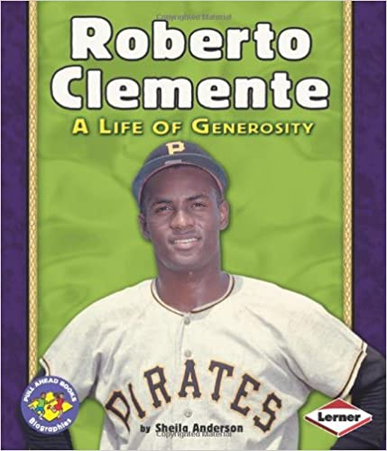 Book Roberto Clemente: A Life of Generosity (Pull Ahead Books, Biographies)