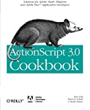 ActionScript 3.0 Cookbook : Solutions for Adobe® Flash® Platform and Adobe Flex Application Developers, Lott, Joey and Schall, Darron, 0596526954