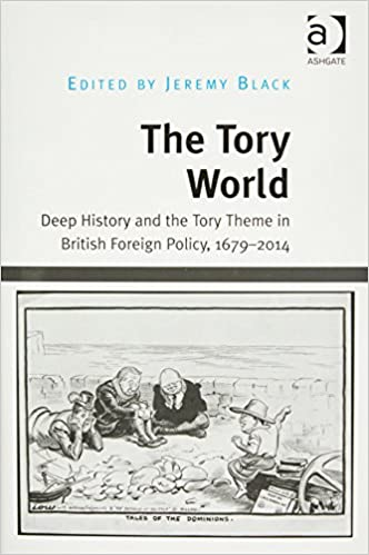 Amazon The Tory World Deep History And The Tory Theme In