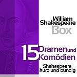 William Shakespeare: 15 Dramen und Komödien: Shakespeare kurz und bündig | William Shakespeare