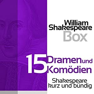 William Shakespeare: 15 Dramen und Komödien Hörbuch