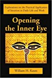 Opening the Inner Eye, William Kautz, 0595275842