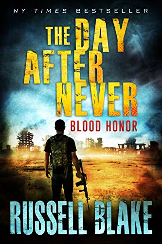 The Day After Never - Blood Honor (Post-Apocalyptic Dystopian Thriller - Book 1) by [Blake, Russell]