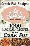 the magical slow cooker - Crock Pot Recipes: 1000 Magical Recipes in the Crock Pot