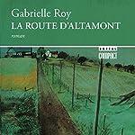 La Route D'Altamont [The Route to Altamont] | Gabrielle Roy