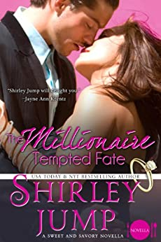 The Millionaire Tempted Fate: Sweet and Savory Romances, Book 3.5 (Contemporary Romance Novella) by [Jump, Shirley]