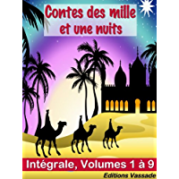 Contes des mille et une nuits (Intégrale Volumes 1 à 9) (French Edition)