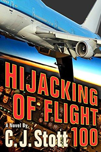Hijacking of Flight 100: Terror at 600 miles per hour by [Stott, C. J.]