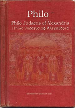 The Works of Philo Judaeus of Alexandria by [Philo of Alexandria, Marsh, E.C., Yonge, C.D.]