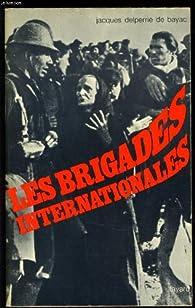 Les brigades internationales par Jacques Delperrié de Bayac