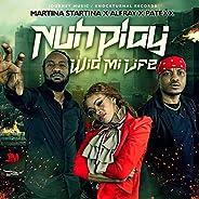 Nuh Play Wid Mi Life [Explicit]