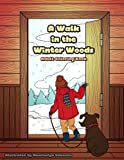 img - for A Walk in the Winter Woods: Winter season animals and outdoor scenery (Creative and Unique Coloring Books for Adults) (Volume 8) book / textbook / text book