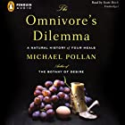 The Omnivore's Dilemma: A Natural History of Four Meals Audiobook by Michael Pollan Narrated by Scott Brick