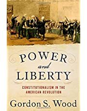 Power and Liberty: Constitutionalism in the American Revolution