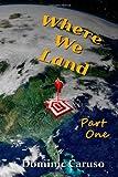 Where We Land, Dominic Caruso, 1466450207