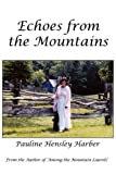 Echoes from the Mountains, Pauline Hensley Harber, 0982396902