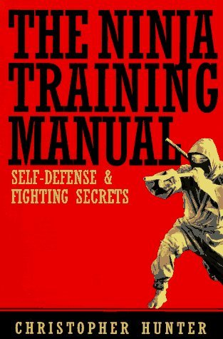 Ninja Training Manual: Self-Defense and Fighting Secrets by ...