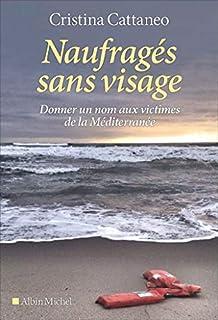 Naufragés sans visage : donner un nom aux victimes de la Méditerranée, Cattaneo, Cristina