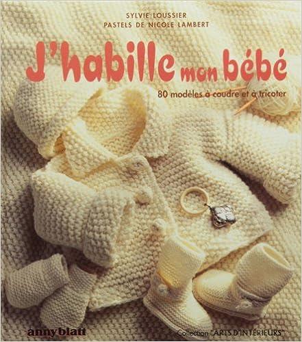 Livres gratuits J'HABILLE MON BEBE. 100 modèles à coudre et à tricoter epub, pdf