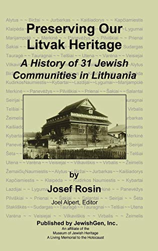 (Preserving Our Litvak Heritage - A History of 31 Jewish Communities in Lithuania)