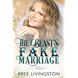 The Beast's Fake Marriage: A Clean Fake Relationship Romance Book Five
