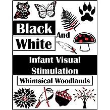 Black and White: Whimsical Woodlands (Infant Visual Stimulation)